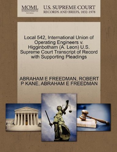 Local 542, International Union of Operating Engineers v. Higginbotham (A. Leon) U.S. Supreme Court Transcript of Record with Supporting Pleadings
