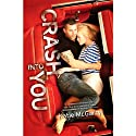 Crash into You (       UNABRIDGED) by Katie McGarry Narrated by Vikas Adam, Alicia Harding
