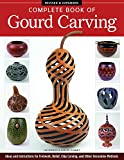 img - for Complete Book of Gourd Carving, Revised & Expanded: Ideas and Instructions for Fretwork, Relief, Chip Carving, and Other Decorative Methods book / textbook / text book