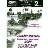 Madrasil Margazhi - 2004 - Vijayalakshmy Subramaniam