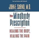The Mindbody Prescription: Healing the Body, Healing the Pain Hörbuch von John E. Sarno, M.D. Gesprochen von: Brian Holsopple