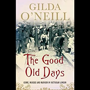 The Good Old Days | [Gilda O'Neill]