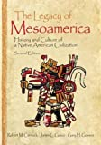 Legacy of Mesoamerica: History and Culture of a Native American Civilization
