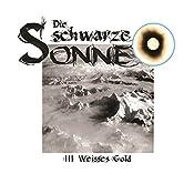 Weisses Gold (Die schwarze Sonne 3) | Günter Merlau