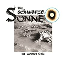 Weisses Gold (Die schwarze Sonne 3) Hörspiel von Günter Merlau Gesprochen von: Christian Stark, Harald Halgardt, Achim Schülke, Peter Weis, Michael Prelle, Verena Unbehaun