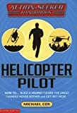Helicopter Pilot (Action-Seeker Handbooks) (0439977428) by Cox, Michael