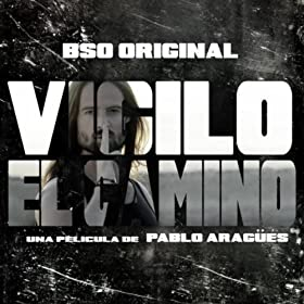 Vigilo El Camino (Motion Picture Soundtrack)
