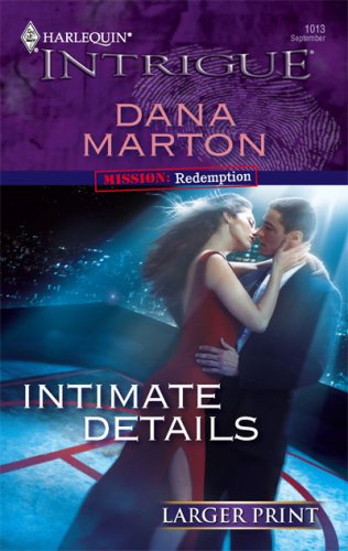 Intimate Details (Harlequin Intrigue Series - Larger Print), DANA MARTON