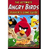 The Ultimate Angry Birds Online Strategy Guide, Tips, Tricks, & Cheats + Free Game Download by Josh Abbott  (Jul 1, 2013)