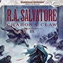 Charon's Claw: Legend of Drizzt: Neverwinter Saga, Book 3 Audiobook by R. A. Salvatore Narrated by Victor Bevine