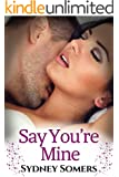 Say You're Mine (Spellbound Series Book 1)