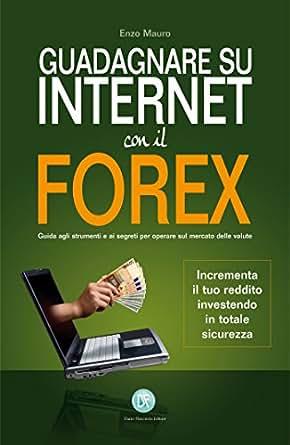 Guadagnare su internet con il forex