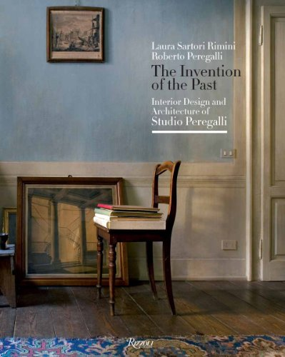 The Invention of the Past: Interior Design and Architecture of Studio Peregalli