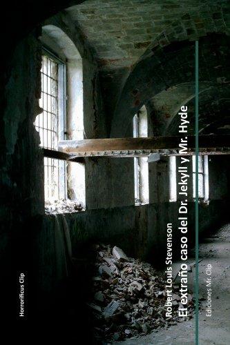 El extraño caso del Dr. Jekyll y Mr. Hyde (Colección Horrorificus Clip nº 3) (Spanish Edition)