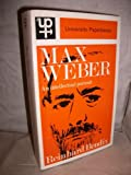 Max Weber An intellectual portrait (0416694802) by Reinhard Bendix