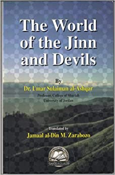 The World of Jinn and Devils: Sh. Jamaal Zarabozo, Dr ...