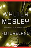 img - for Futureland: Nine Stories of an Imminent World book / textbook / text book