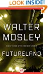 Futureland: Nine Stories of an Immine...