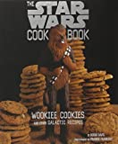 img - for The Star Wars Cook Book: Wookiee Cookies and Other Galactic Recipes book / textbook / text book