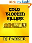 COLD BLOODED KILLERS (Killers from ar...