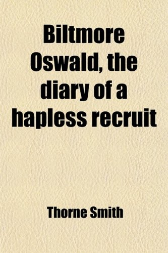 Biltmore Oswald, the diary of a hapless recruit Volume 526