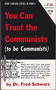 You Can Trust the Communists (to be Communists): Fred Schwarz: Amazon.com: Books