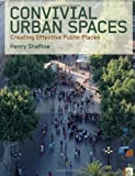 Convivial Urban Spaces: Creating Effective Public Places