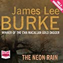 The Neon Rain (       UNABRIDGED) by James Lee Burke Narrated by Will Patton