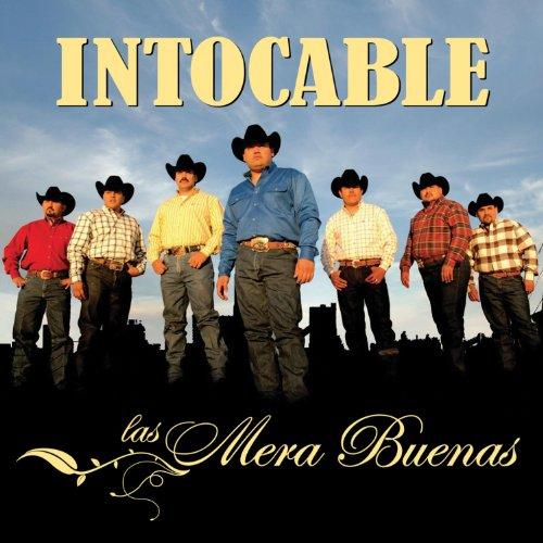 Intocable - Las Mera Buenas - Zortam Music