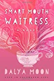 Smart Mouth Waitress (Life in Saltwater City) (Volume 2)