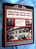 Early homes of New York and the Mid-Atlantic States: From material originally published as the White pine series of architectural monographs, edited ... (Architectural treasures of early America) (0405100698) by Robert