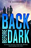 Back Before Dark: Sometimes rescuing a
