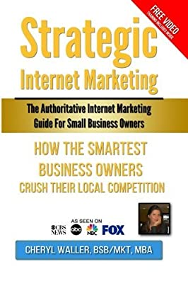 Strategic Internet Marketing for Small Business Owners by Cheryl Waller MBA (2015-06-15)