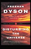 img - for Disturbing The Universe (Sloan Foundation Science Series) book / textbook / text book