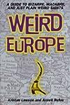Weird Europe: A Guide to Bizarre, Mac...