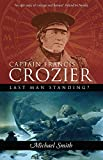 img - for Captain Francis Crozier: Last Man Standing? book / textbook / text book