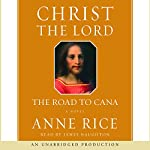 Christ the Lord: The Road to Cana   Anne Rice