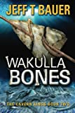Wakulla Bones: Sequel to The Cavern Kings (Volume 2)