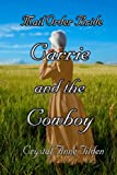 Mail Order Bride : Carrie and the Cowboy (Westward Wanted)