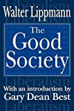 The Good Society (0765808048) by Lippmann, Walter