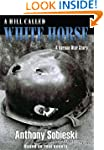 A hill called White Horse: A Korean W...
