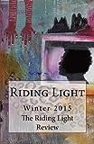 Riding Light: Winter 2015 (Volume 1)