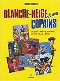 echange, troc Maritati Gianni - Blanche-Neige et ses copains : Le grand cinéma d'animation, de Walt Disney à Shrek