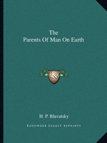 The Parents of Man on Earth