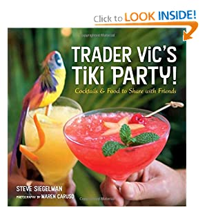 Click to buy Trader Vic's Tiki Party!: Cocktails and Food to Share with Friends <b>Hardcover</b>from Amazon!