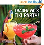 Trader Vic's Tiki Party!: Cocktails a...