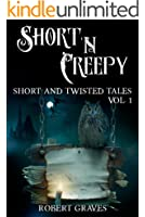 Short 'N Creepy: Volume 1 (Short and Twisted Tales: Horror Short Stories)
