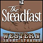 The Steadfast | Wayne D. Overholser