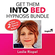 Get Them into Bed Hypnosis Bundle Speech by Leslie Riopel Narrated by Leslie Riopel