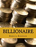 img - for Billionaire: How the Worlds Richest Men and Women Made Their Fortunes book / textbook / text book